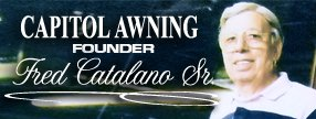 About Capitol Awning Founder : Fred Catalano